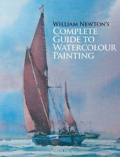 COMPLETE GUIDE TO  WATERCOLOUR PAINTING  by William Newton