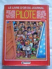 LE LIVRE D'OR DU JOURNAL PILOTE  CHEZ DARGAUD E.O 1980 TBE