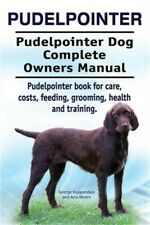 Pudelpointer. Pudelpointer Dog Complete Owners Manual. Pudelpointer Book for Car