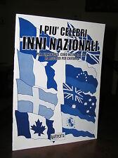 Q320_I PIU' CELEBRI INNI NAZIONALI per pianoforte,coro ed accordi per chitarra