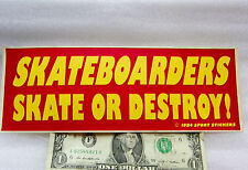 "Bumper Sticker SKATEBOARDERS SKATE OR DESTROY ! Yellow/Red 3"" x 9"" FREE SHIPPING"