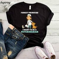Forget Princess I Want To Be A Veterinarian T-Shirt, Veterinarian Shirt, Veterin