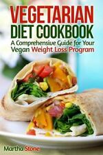 Vegetarian Diet Cookbook : A Comprehensive Guide for Your Vegan Weight Loss...