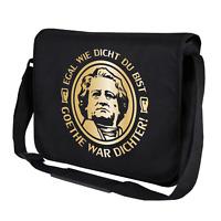 Egal wie dicht du bist Goethe war Dichter Sprüche Umhängetasche Messenger Bag