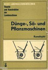 Kanafojski Düngen Säen und Pflanzen Maschinen Theorie und Konstruktion DDR 1973
