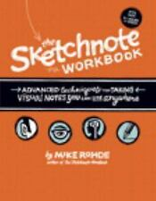 The Sketchnote Workbook: Advanced techniques for taking visual notes you can use