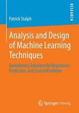 Analysis and Design of Machine Learning Techniques : Evolutionary Solutions...