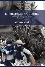 Impresiones a Colores : Las líNeas de MéXico y Del Tiempo by Xelhua RodÉ...