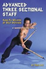Advanced Three Sectional Staff: Kung Fu Weapon of Self-Defense Lee, Eric Paperb