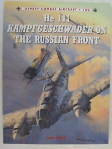 Osprey - He 111 Kampfgeschwader on the Russian Front (Combat Aircraft 100)