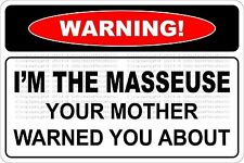 "*Aluminum* Warning I'm The Masseuse 8""x12"" Metal Novelty Sign  NS 617"