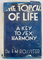 The Torch Of Life A Key To Sex Harmony Vintage Book 1939 Fred Rossiter (O) AS IS