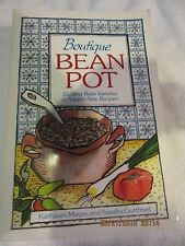 Boutique Bean Pot : Exciting Bean Varieties in Superb New Recipes! by Kathleen M