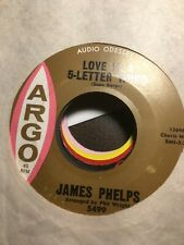 JAMES PHELPS-Love Is A 5 Letter word-Classic Northern Soul 45-ARGO #5499 VG+