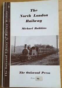 The North London Railway by Michael Robbins. Oakwood Press 1974
