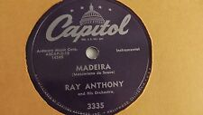 Ray Anthony - 78rpm single 10-inch – Capitol #3335 Maderia