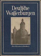 Albert RENGER-PATZSCH. Deutsche Wasserburgen. Die Blauen Bücher, 1941.