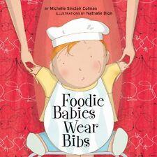 Foodie Babies Wear Bibs (An Urban Babies Wear Black Book) by Michelle Sinclair C