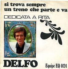 """DELFO SI TROVA SEMPRE UN TRENO CHE PARTE E VA DEDICATA A RITA EX 7"""" ITALY"""