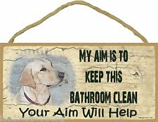 """Yellow Lab My Aim Is To Keep This Bathroom Clean Your Aim Will Help Sign 5""""X10"""""""