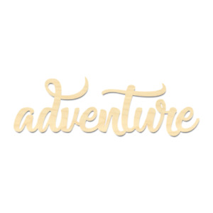 Adventure Sign-Laser Cut Adventure Wording