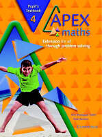 Apex Maths 4 Pupil's Textbook: Extension for all through Problem Solving by...
