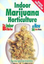Indoor Marijuana Horticulture: The Indoor Growers Bible by Jorge Cervantes