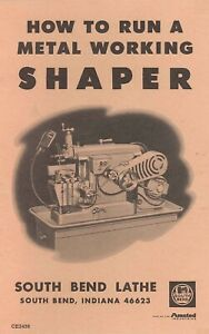 1954 South Bend Lathe Manual Edition 3 -  How to Run a Metal Working Shaper