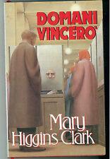 HIGGINS CLARK MARY DOMANI VINCERO' 1996 GIALLI THRILLER