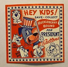Huckleberry Hound For President Buttons Vending Machine Label Panel Card