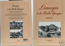 Livre 136 pages :  Limoges à la Belle Epoque - Illustré de cartes anciennes