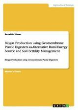 Biogas Production Using Geomembrane Plastic Digesters As Alternative Rural...