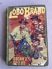 Vintage Book Lobo Brand 1955 By Oscar.J.Friend