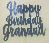 Custom Cake Topper Happy Birthday Grandad Blue Glitter Any Words, Date,