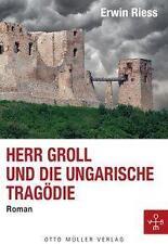 Herr Groll und die ungarische Tragödie von Erwin Riess (2013, Kunststoffeinband)