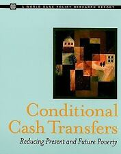 Conditional Cash Transfers: Reducing Present and Future Poverty (Policy Research