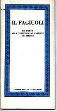 IL FAGIUOLI-POETA ALLA CORTE DI G.GASTONE DE' MEDICI # Libreria Fiorentina 1979