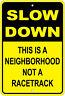 "Slow Down / Neighborhood, Not Racetrack Advisory 8""x12"" Aluminum Sign"