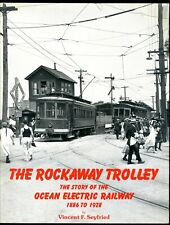 The Rockaway Trolley The Story of the Ocean Electric Railway 1886 to 1928