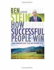 How Successful People Win: Using Bunkhouse Logic to Get What You Want in Life S
