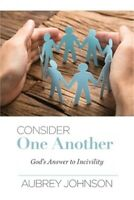 Consider One Another: God's Answer to Incivility (Paperback or Softback)
