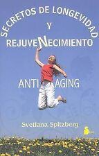NEW SECRETOS DE LONGEVIDAD Y REJUVENECIMIENTO (Spanish Edition) by Spitzberg