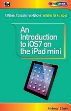 An Introduction to iOS7 on the iPad Mini, Edney, Andrew, Excellent Book