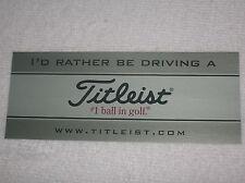 TITLEIST  I'd Rather Be Driving A TITLEIST STICKER  golf balls