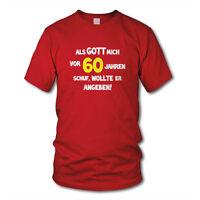 """ALS GOTT MICH VOR """"60"""" JAHREN SCHUF, WOLLTE ER ANGEBEN! - Geburtstag T-Shirt"""