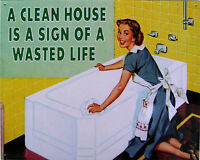 Clean House..Wasted Life (metal sign)