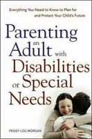 SHRINKWRAPPED NEW: Parenting an Adult with Disabilities or Special Needs
