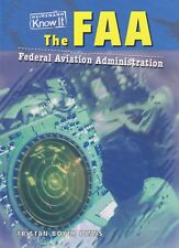 The FAA - Federal Aviation Administration (Young Adult Book, Heinemann Know It)