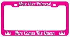 Pink METAL License Plate Frame MOVE OVER PRINCESS HERE COMES THE QUEEN! (white)