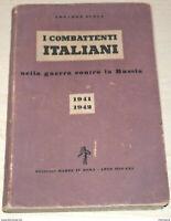 WWII RUSSIA - I Combattenti Italiani nella Guerra contro la Russia - 1943